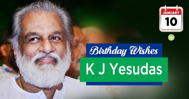 Birthday Wishes To K J Yesudas